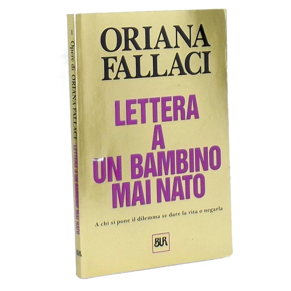 ORIANA FALLACI – LETTERA A UN BAMBINO MAI NATO – RIZZOLI BUR –  9788817150101 – Sostenibile